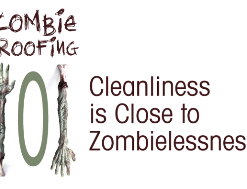 Zombie Proofing 101: Cleanliness is Close to Zombielessness