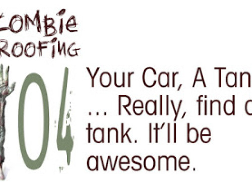Zombie Proofing 104: Your Car, A Tank